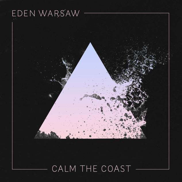 EDEN WARSAW_CALM THE COAST_FADE WHITE .jpg