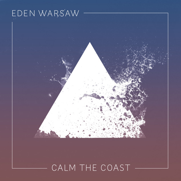 EDEN WARSAW_CALM THE COAST_ COLORED WHITE.jpg