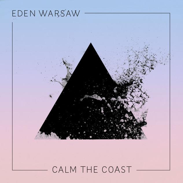 EDEN WARSAW_CALM THE COAST_FADE BLACK.jpg