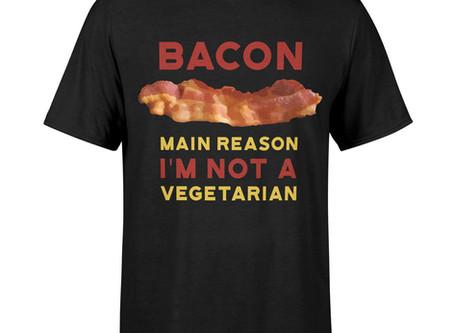 Bacon, Not A Vegetarian   T-shirt