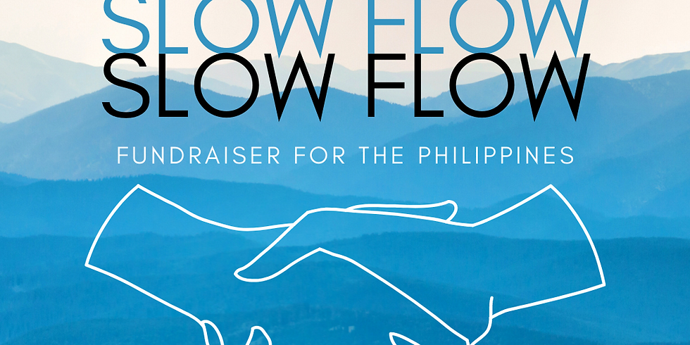 SLOW FLOW: Fundraiser for the Philippines