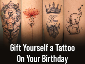 Feel Reborn With a Fresh New Tattoo On Your Birthday!