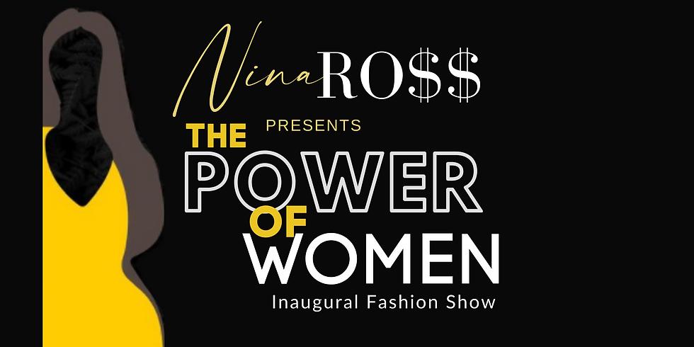 NINA RO$$ Presents The Power of Women Inaugural Fashion Show