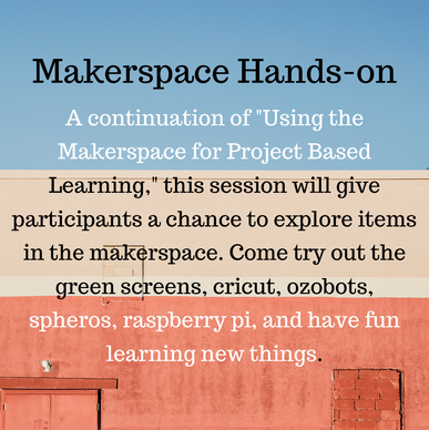 Hands-on Makerspace