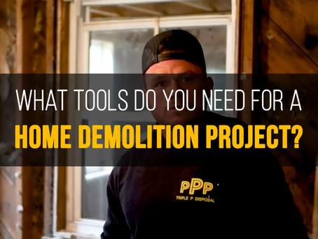 What Tools Do You Need For a Home Demolition Project?