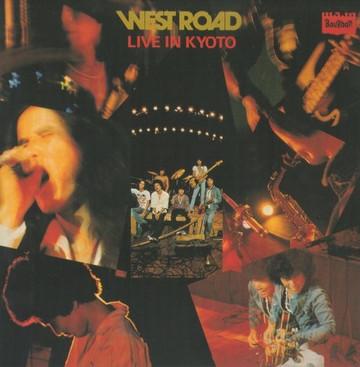 ウエスト・ロード・ブルース・バンド / WEST ROAD LIVE IN KYOTO