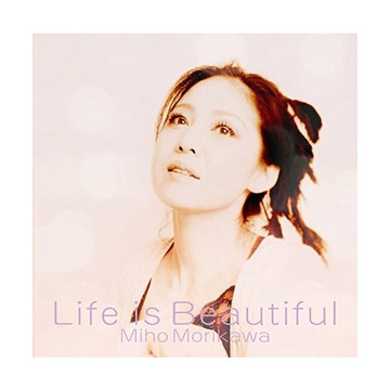 森川美穂 / Life is beautiful