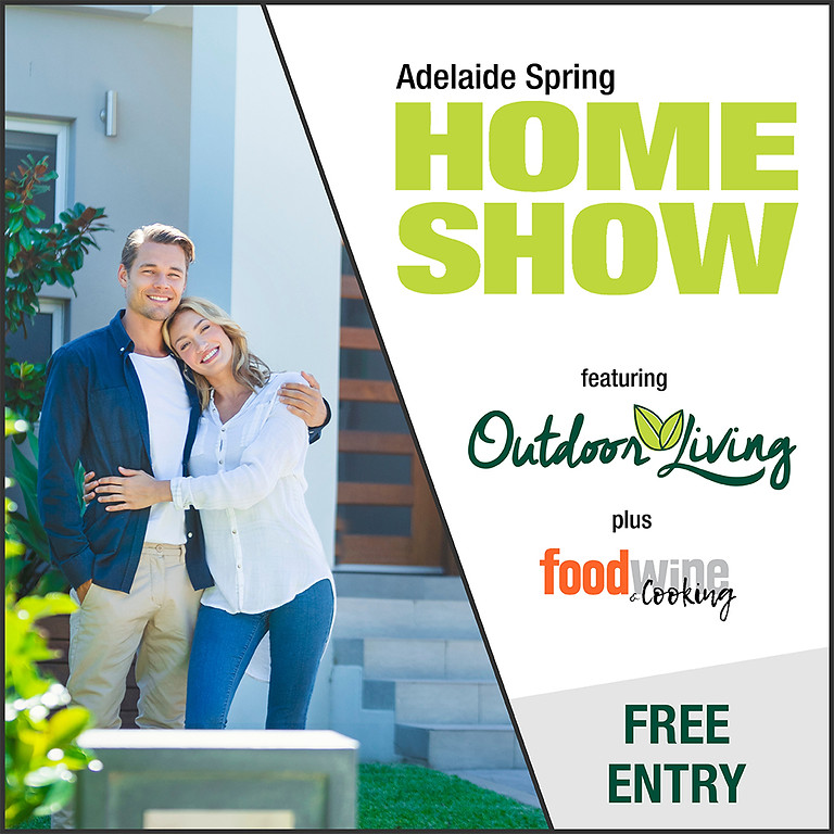 Adelaide Home Show + Outdoor Living