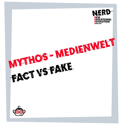 Mythos Medienwelt - Fact vs Fake
