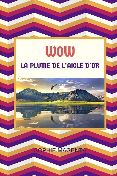 WOW LA PLUME DE L'AIGLE D'OR
