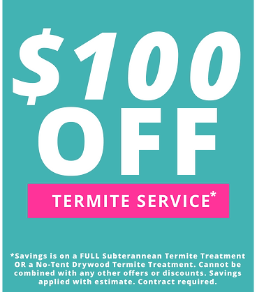 This is  graphic that says $100 Off termite service with a disclaimer that reads savings is o a full subterannean termite treatment or a no-tent drywood termite treament. Cannot be combined with any other offers or discounts. Savings applied with estimate. Contract required.