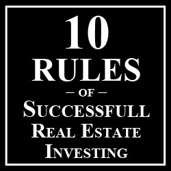 10 Rules of Successful Real Estate Investing
