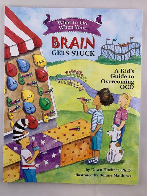 What To Do When Your Brain Gets Stuck- Book