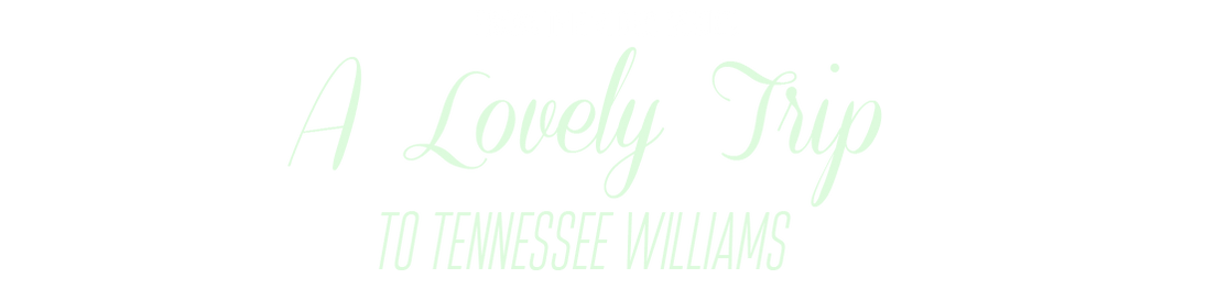 lovely_trip_to_tennessee_williams.png