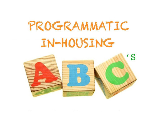 Programmatic Marketing Simplified - The ABC's of Programmatic In-Housing