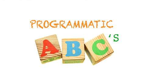 Programmatic Marketing Simplified - The ABC's of programmatic advertising