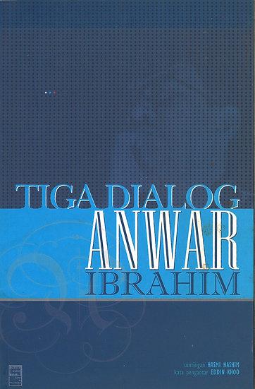 Tiga Dialog Anwar Ibrahim