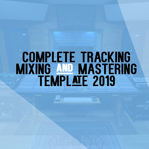 Complete Tracking, Mixing, and Mastering Template
