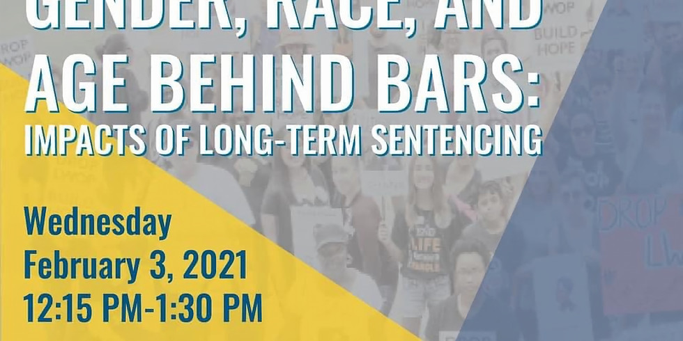 Gender, Race, and Age Behind Bars: Impacts of Long-term Sentencing