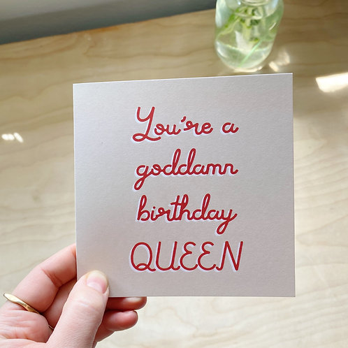 You're a Goddamn Birthday Queen Square Card
