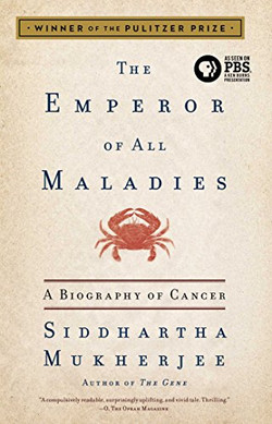 The Emperor of All Maladies: A Biogr