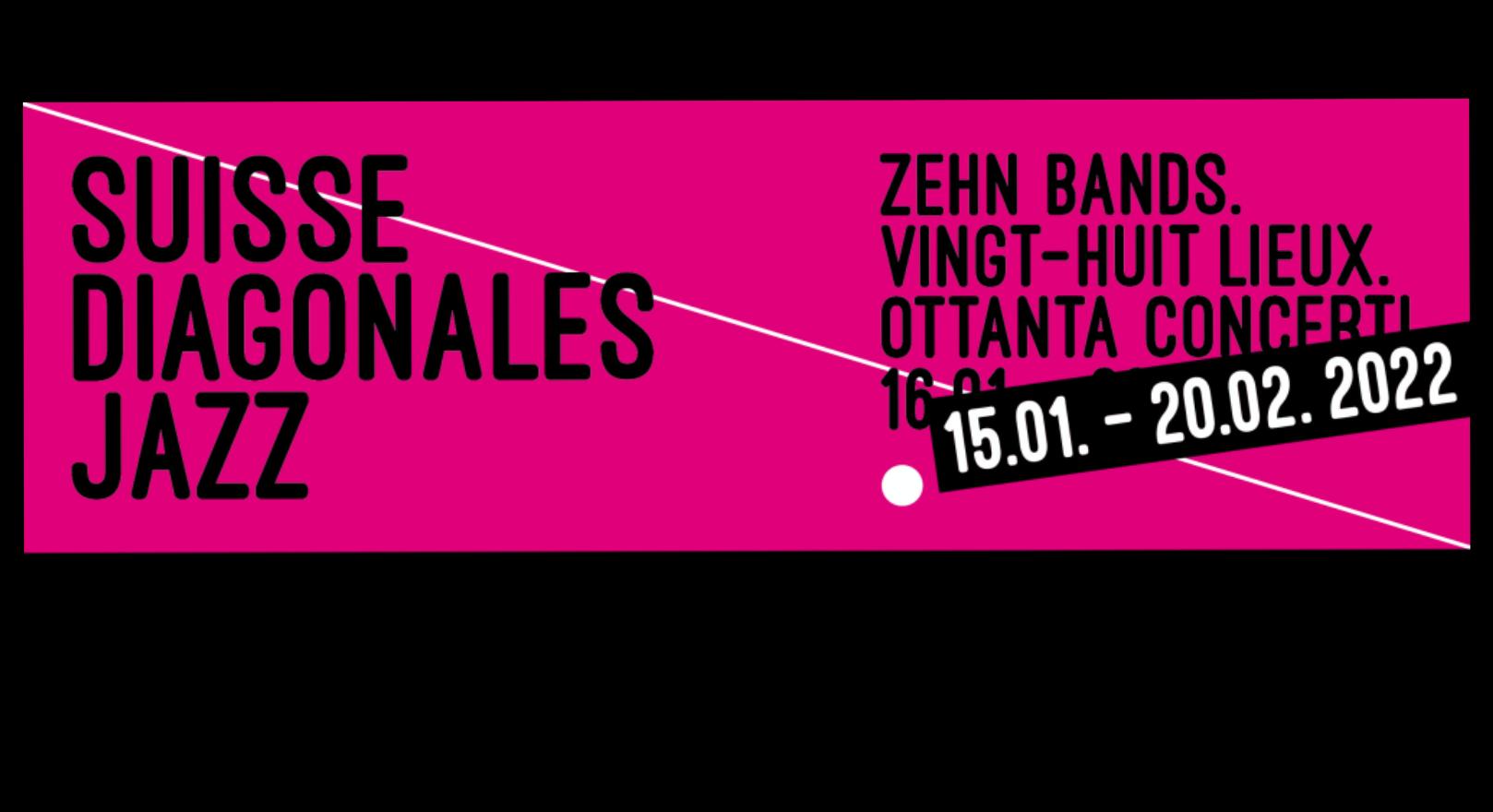 SUISSE DIAGONALES  JAZZ: Festival auf 2022 verschoben