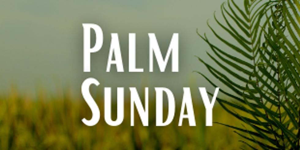 PALM SUNDAY at 10:00am