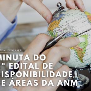 ANM lança Minuta de Edital da 2ª Rodada de Disponibilidade de Áreas