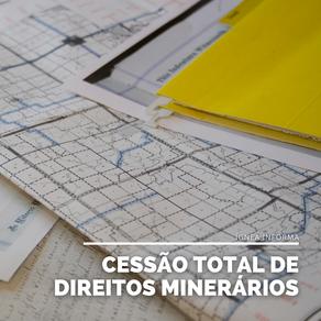 Transferência de Direitos Minerários: cessão total de direitos