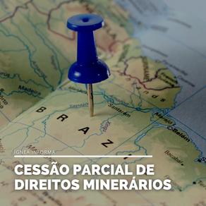 Transferência de Direitos Minerários: cessão parcial de direitos