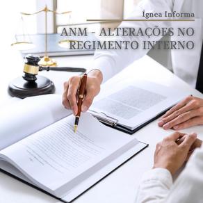 ANM publica Resolução com alterações no regimento interno