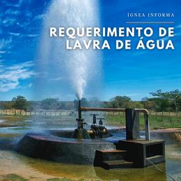 O passo a passo para explorar água mineral: Requerimento de Lavra