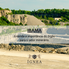 A importância da atuação do IBAMA no setor minerário