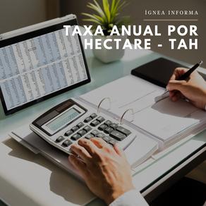 Taxa Anual por Hectare – Prazo termina em 31 de julho