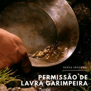 Permissão de Lavra Garimpeira: o que é e como requerer