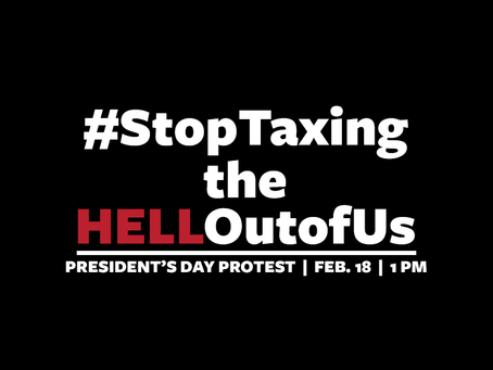 Libertarian Party of King County Presents Stop Taxing the Hell Out of Us! President's Day Protest