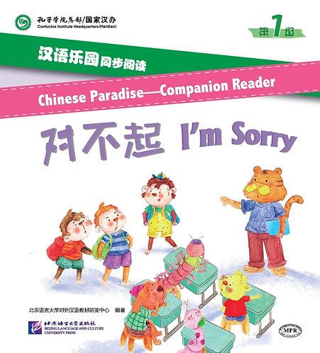 Chinese Paradise—Companion Reader (Level 1): I'm Sorry