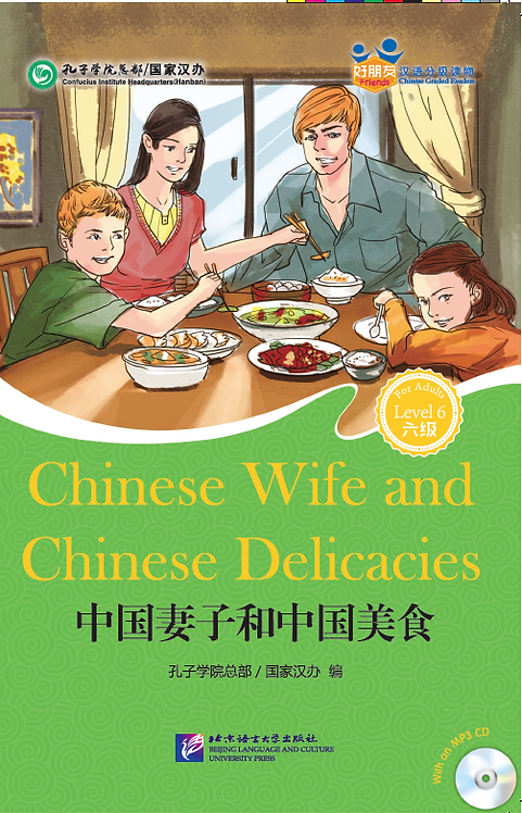 Friends—Chinese Graded Readers (Lvl 6):Chinese Wife and Chinese Delicacies