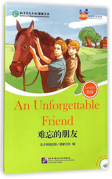 Friends— Chinese Graded Readers(Level 5):An Unforgettable Friend