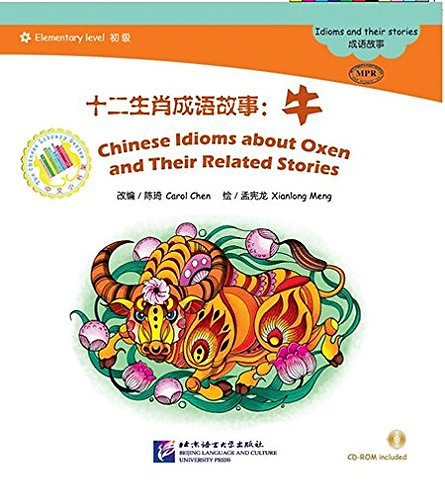 The Chinese Library Series: Chinese Idioms about Oxen and Their Related Stories