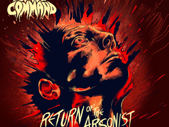 Blood Command - Return Of The Arsonist | EP Review