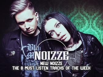 New Noizze: The 8 Must Listen Tracks Of The Week