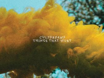 Cultdreams - Things That Hurt | Album Review
