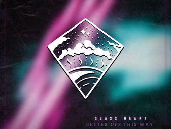 Glass Heart to Release Single 'Better Off This Way'