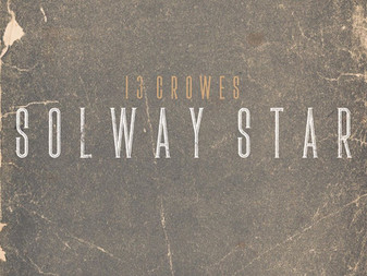 13 Crowes - Solway Star | Album Review