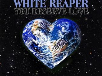 White Reaper - You Deserve Love | Album Review