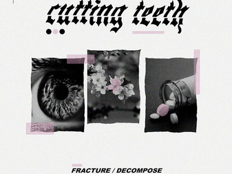 Cutting Teeth - Fracture/Decompose | EP Review