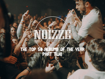 Noizze Presents: The Top 50 Albums Of 2020 - Part Two