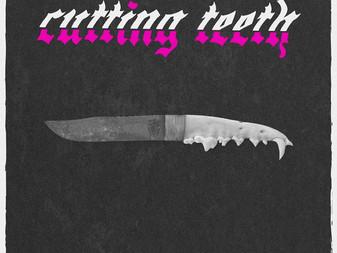 Introducing... Cutting Teeth