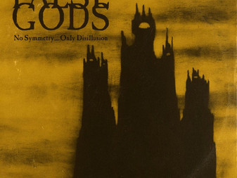 False Gods - No Symmetry...Only Disillusion | Album Review